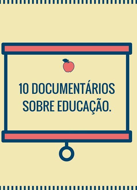 Dez documentários sobre educação que você deveria assistir