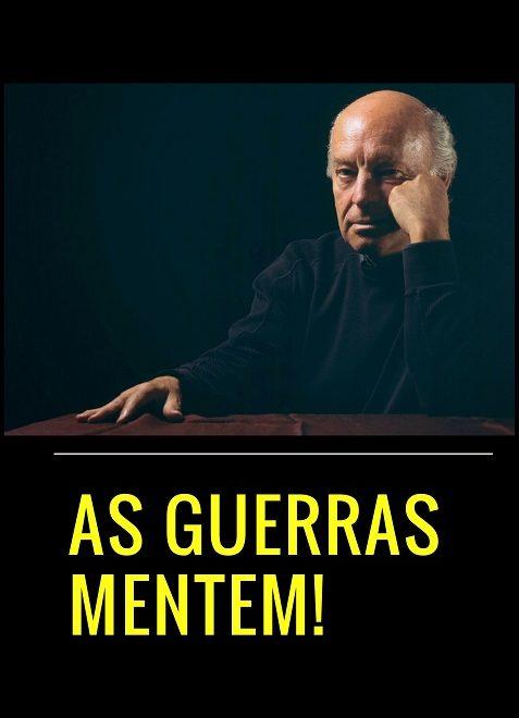 As Guerras Mentem – por Eduardo Galeano