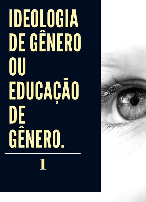 Ideologia de Gênero ou Educação de Gênero [Parte 01]