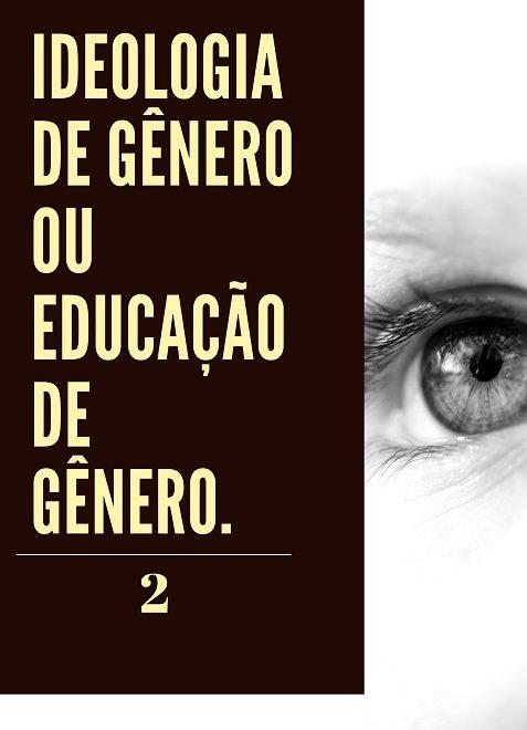 Ideologia de Gênero ou Educação de Gênero [Parte 02]