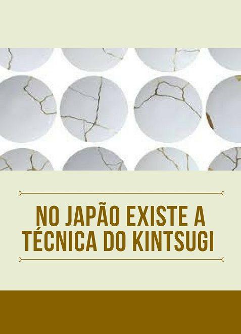 TÉCNICA JAPONESA DO KINTSUGI